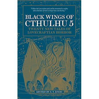 Black Wings of Cthulhu Volume 5 by S T Joshi