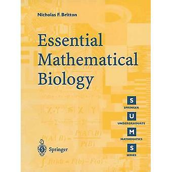 Essential Mathematical Biology by Nicholas F Britton