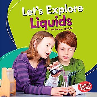 Let's Explore Liquids by Anne J. Spaight - 9781512482676 Book