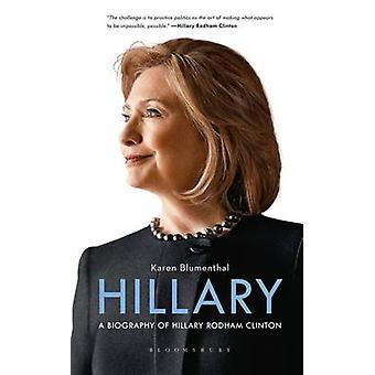 Hillary Hillary Clinton-elämä kerta, kun Karen Blumenthal