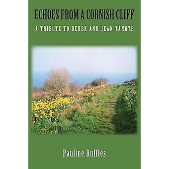 Echoes from a Cornish Cliff A Tribute to Derek and Jean Tangye by Ruffles & Pauline
