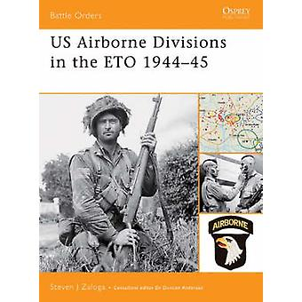 US Airborne Divisions in the Eto 194445 by Steven Zaloga