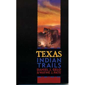 Texas Indian Trails by Gelo & Daniel J.