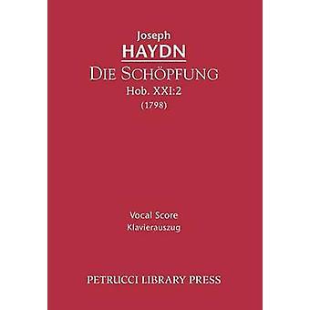 Die Schpfung Hob.XXI.2 Vocal score by Haydn & Joseph