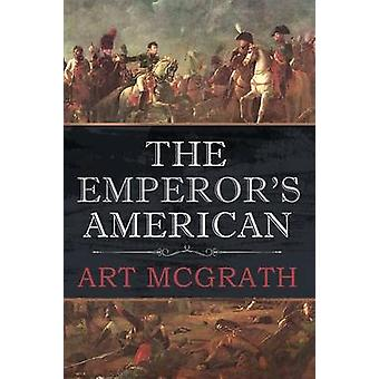 The Emperors American by McGrath & Art