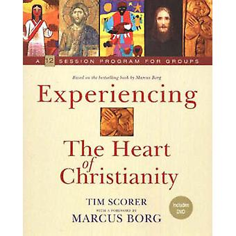 Experiencing the Heart of Christianity - A 12-Session Program for Grou