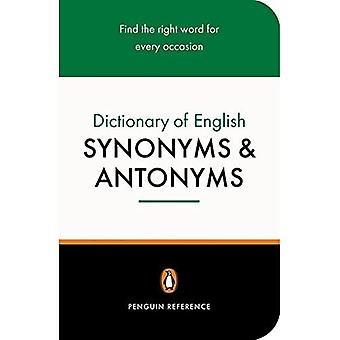 The Penguin Dictionary of English Synonyms and Antonyms (Penguin reference)