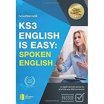 KS3: English is Easy - SPOKEN ENGLISH 2017. Complete guidance for the new KS3 Curriculum. Achieve 100%