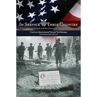 In Service to Their Country Christchurch School and the American Uniformed Services by Monroe & Alexander G.