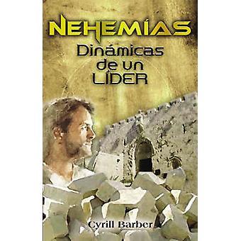 Nehemas dinmica de un lder by Barber & Cyrill