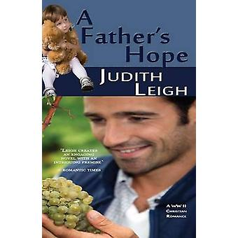 A Fathers Hope by Leigh & Judith