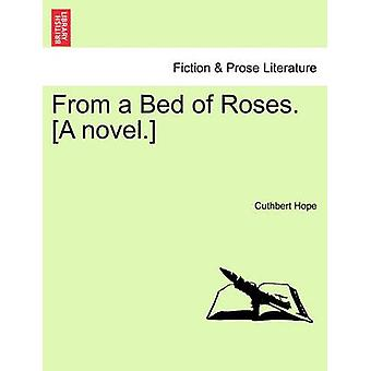 From a Bed of Roses. A novel. by Hope & Cuthbert