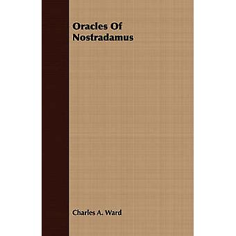 Oracles Of Nostradamus by Ward & Charles A.