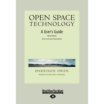 Open Space Technology A Users Guide Easyread Large Edition by Owen & Harrison