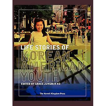 Life Stories of Korean American Youth by Ko & Grace Jungmin