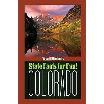 State Facts for Fun Colorado by Michaels & Wyatt