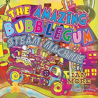 The Amazing Bubblegum Steam Machine by More & Ian