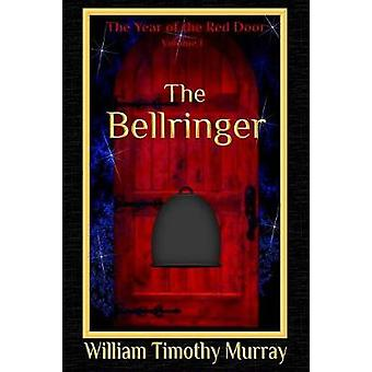 The Bellringer Volume 1 of The Year of the Red Door by Murray & William Timothy