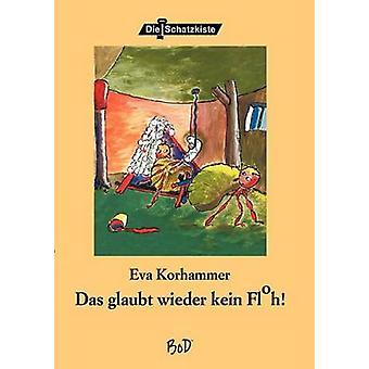 Das glaubt mir wieder kein Floh by Korhammer & Eva