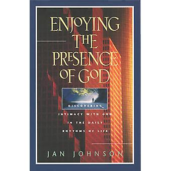 Enjoying the Presence of God by Johnson & Jan