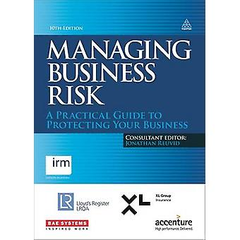 Managing Business Risk - A Practical Guide to Protecting Your Business