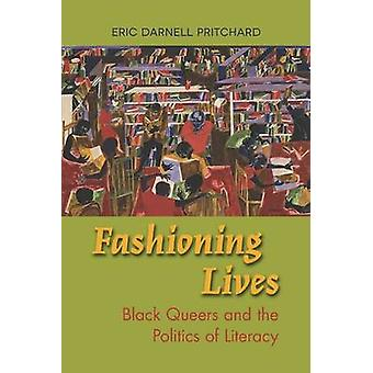 Fashioning Lives - Black Queers and the Politics of Literacy door Eric D