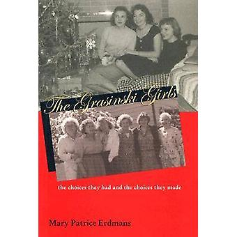 Grasinski Girls - Choices They Had & Choices They Made by Mary Pat