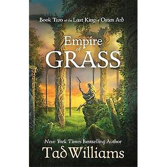 Empire of Grass - Book Two of The Last King of Osten Ard by Tad Willia