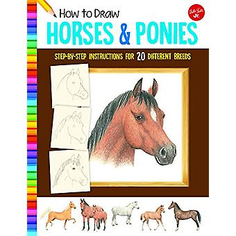 How to Draw Horses & Ponies - Step-by-step instructions for 20 dif