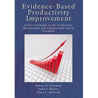 Evidence-Based Productivity Improvement - A Practical Guide to the Pro