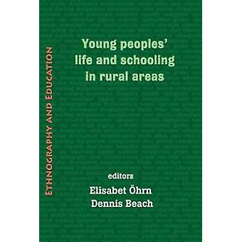 Young Peoples' Life And Schooling In Rural Areas by Elisabet Ohrn - 9