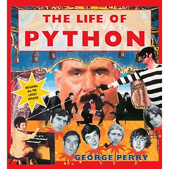 The Life of Python (3rd Revised edition) by George Perry - 9781909815