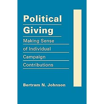 Political Giving - Making Sense of Individual Campaign Contributions b