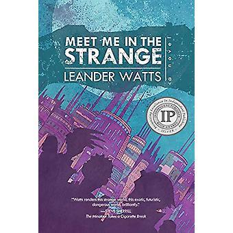 Meet Me in the Strange by Leander Watts - 9781946154071 Book