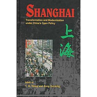 Shanghai - Transformation and Modernization under China's Open Policy