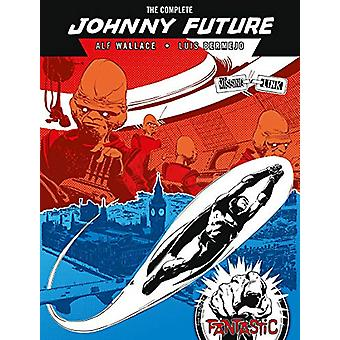 The Complete Johnny Future - The Missing Link by Alf Wallace - 9781781