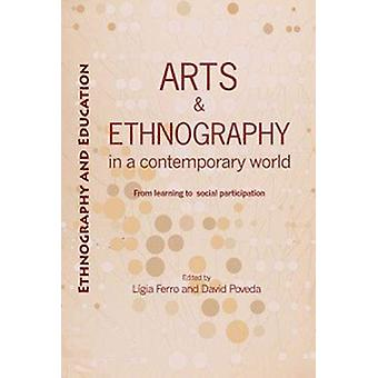 Arts And Ethnography In A Contemporary World - From Learning to Social
