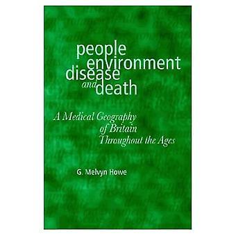 Mensch, Umwelt, Krankheit und Tod: medizinische Geographie von Großbritannien im Laufe der Jahrhunderte