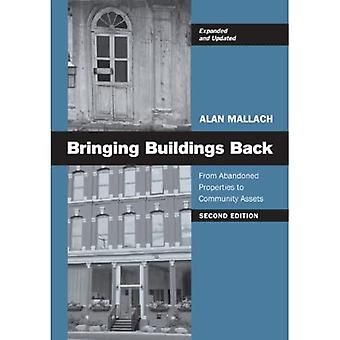 Bringing Buildings Back: From Abandoned Properties to Community Assets: A Guidebook for Policymakers and Practitioners