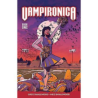 Vampironica Vol. 1 by Greg Smallwood - 9781682558331 Book