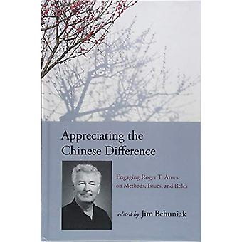 Appreciating the Chinese Difference - Engaging Roger T. Ames on Method