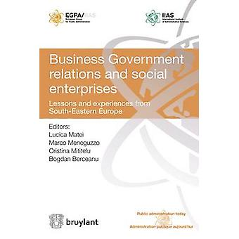 Business Government Relations and Social Enterprises - Lessons and Exp