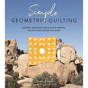 Simple Geometric Quilting by Preston & Laura