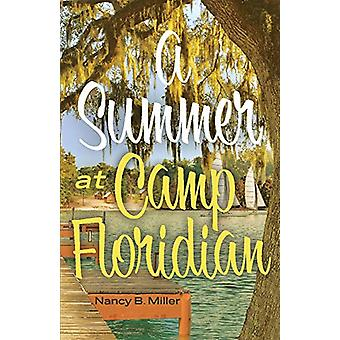 A Summer At Camp Floridian by Nancy B. Miller - 9781543964769 Book