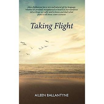 Taking Flight - A Collection by Aileen Ballantyne - 9781913025410 Book