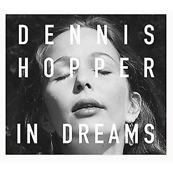 Dennis Hopper - In Dreams - Scenes from the Archive by Dennis Hopper -