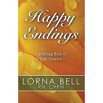 Happy Endings - Uplifting End of Life Stories by Lorna Bell - 97814976