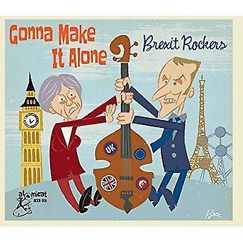 Gonna Make It Alone: Brexit Rocker [CD] USA import