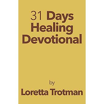 31 Days Healing Devotional de Trotman & Loretta