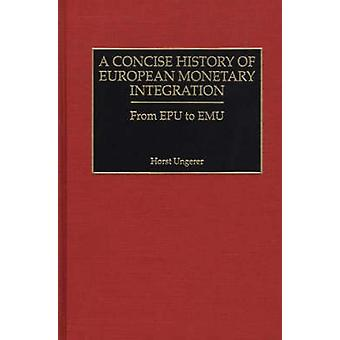 A Concise History of European Monetary Integration
